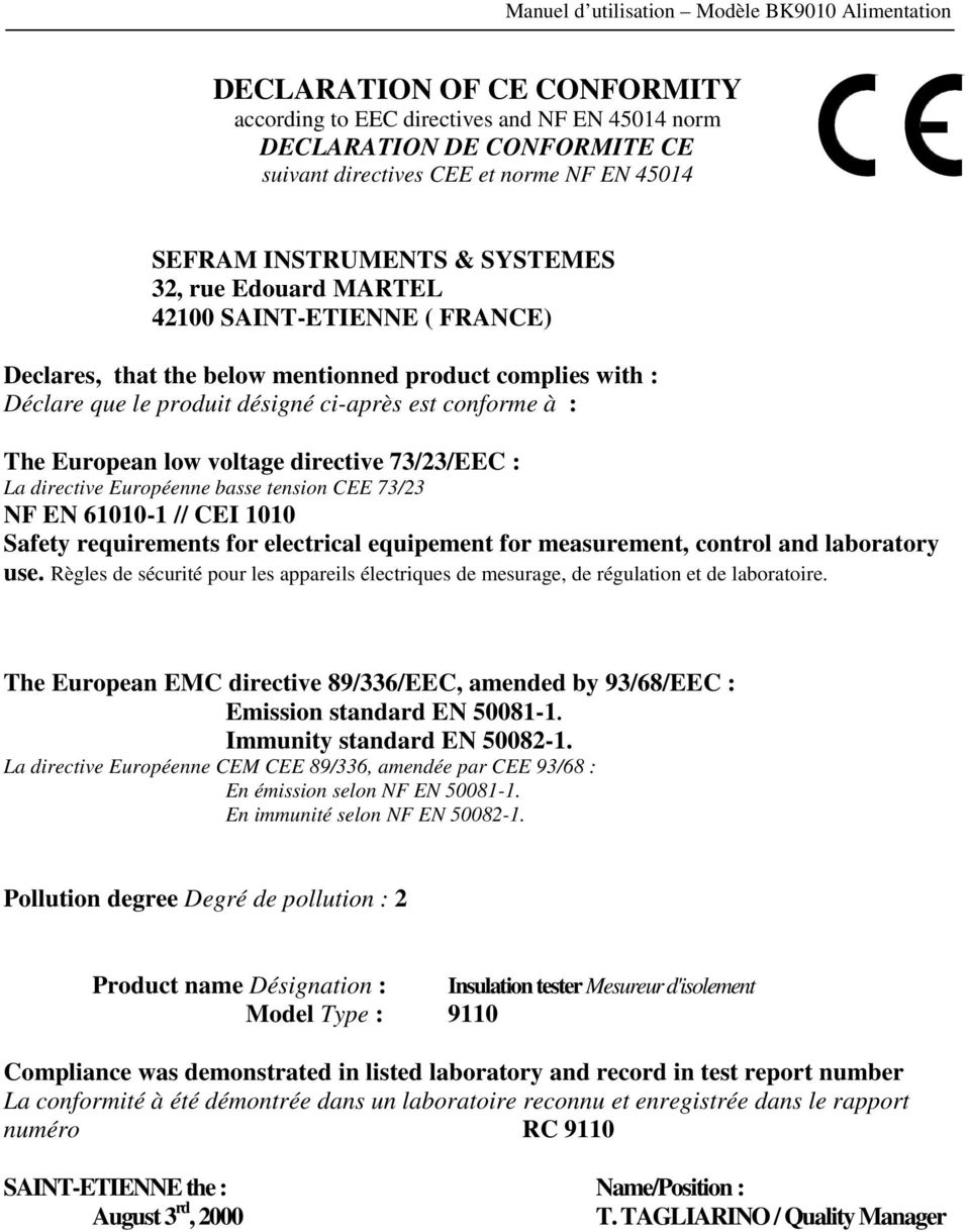 The European low voltage directive 73/23/EEC : La directive Européenne basse tension CEE 73/23 NF EN 61010-1 // CEI 1010 Safety requirements for electrical equipement for measurement, control and