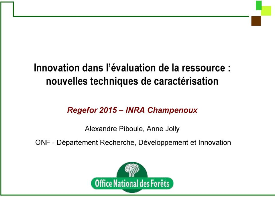 2015 INRA Champenoux Alexandre Piboule, Anne Jolly