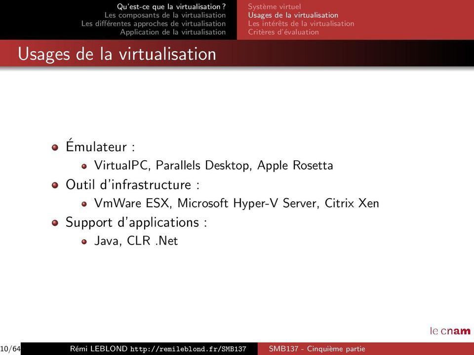 Outil d infrastructure : VmWare ESX, Microsoft Hyper-V Server, Citrix Xen Support d