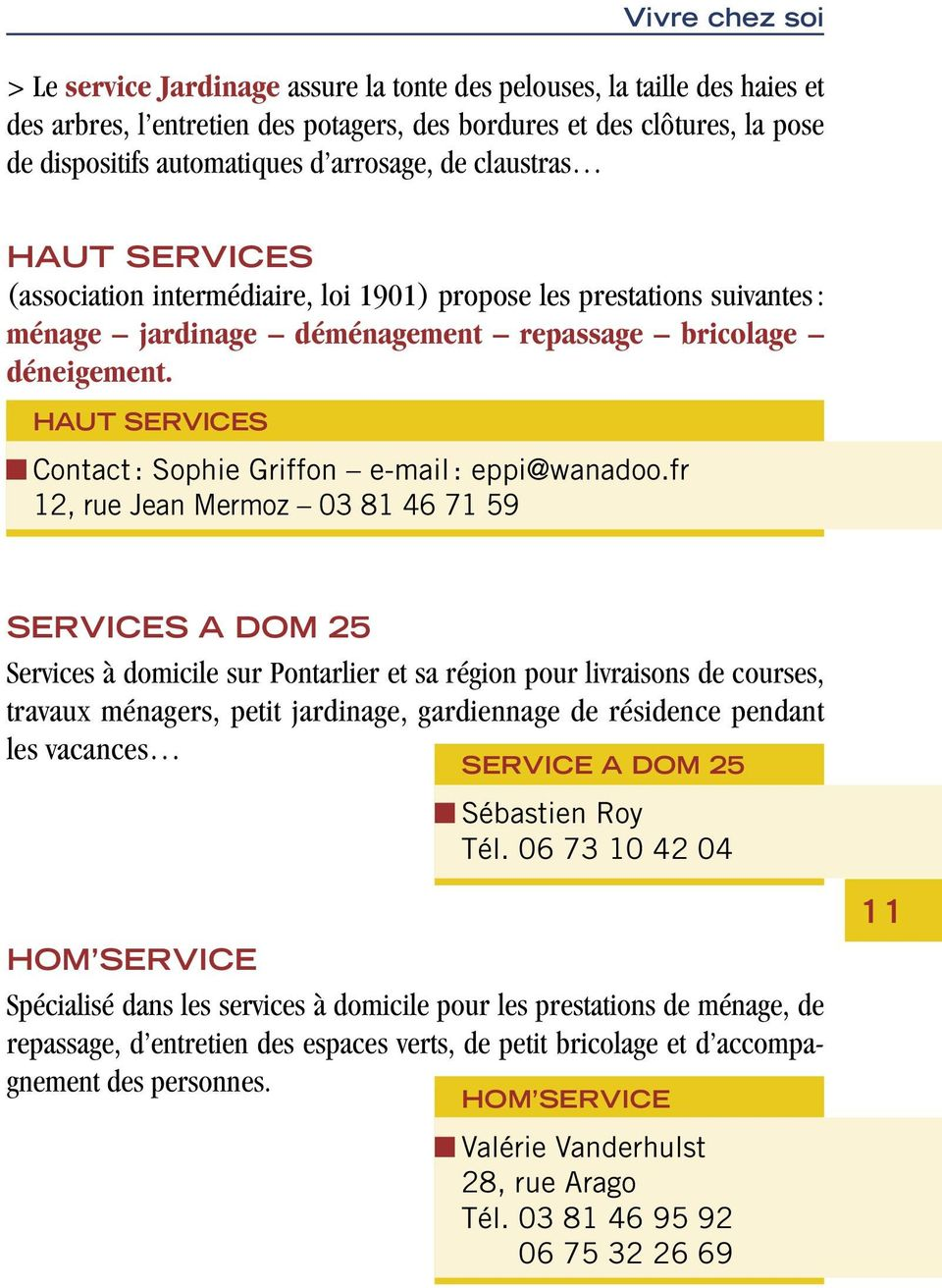 HAUT SERVICES Contact : Sophie Griffon e-mail : eppi@wanadoo.