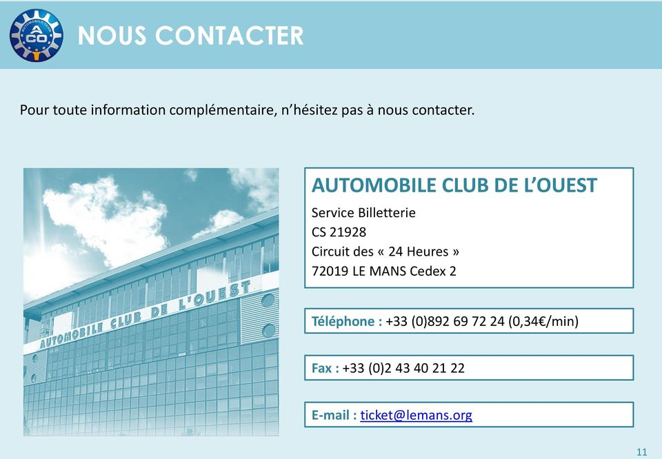 AUTOMOBILE CLUB DE L OUEST Service Billetterie CS 21928 Circuit des «24