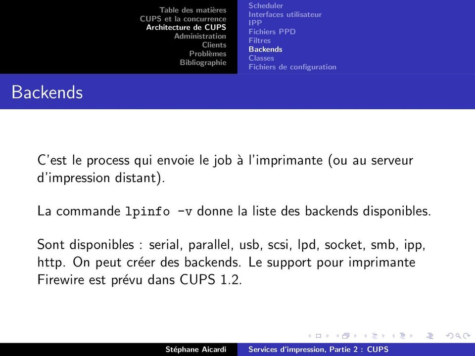 La commande lpinfo -v donne la liste des backends disponibles.
