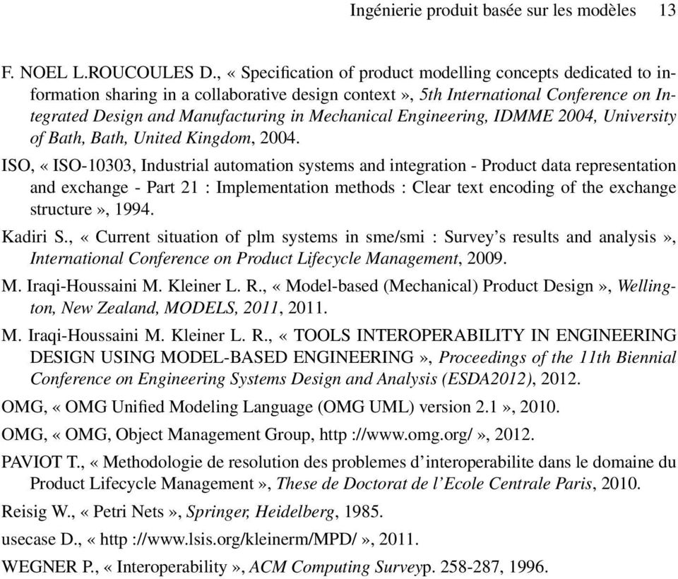 Engineering, IDMME 2004, University of Bath, Bath, United Kingdom, 2004.