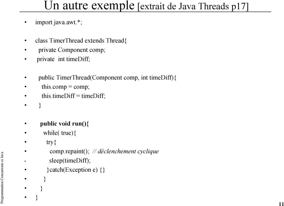 TimerThread(Component comp, int timediff){ this.comp = comp; this.