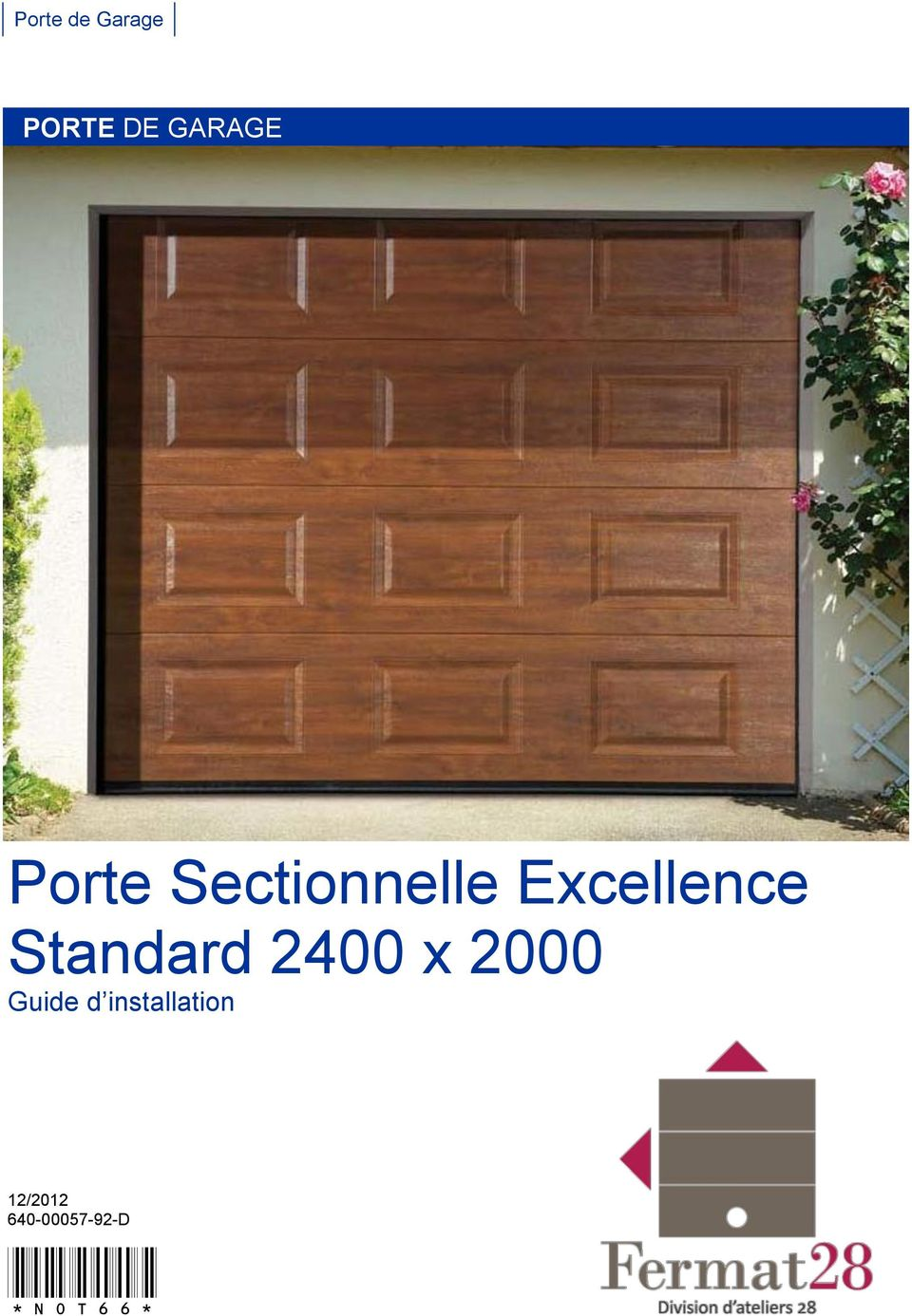 porte de garage porte de garage porte sectionnelle excellence standard 2400 x 2000 guide d. Black Bedroom Furniture Sets. Home Design Ideas