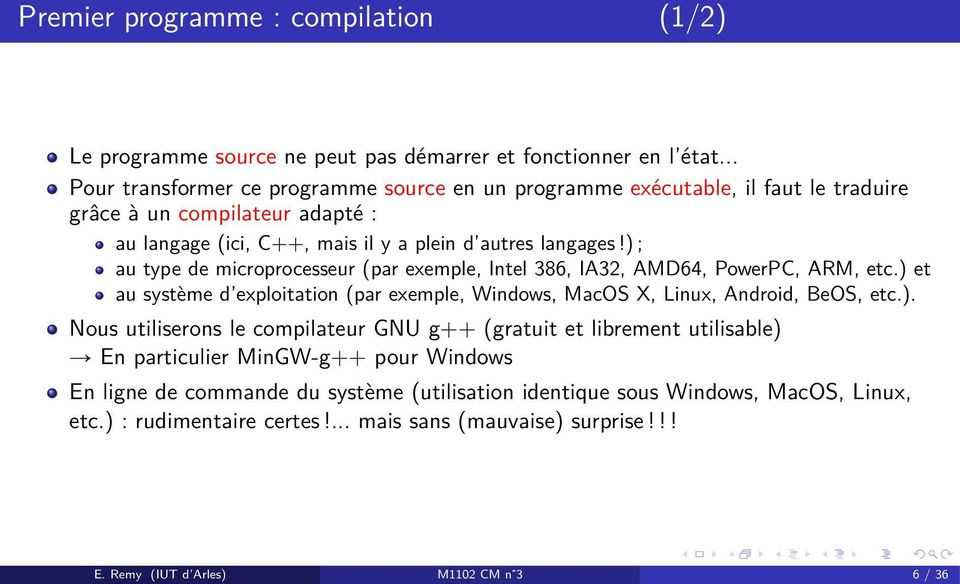 ) ; au type de microprocesseur (par exemple, Intel 386, IA32, AMD64, PowerPC, ARM, etc.) et au système d exploitation (par exemple, Windows, MacOS X, Linux, Android, BeOS, etc.). Nous