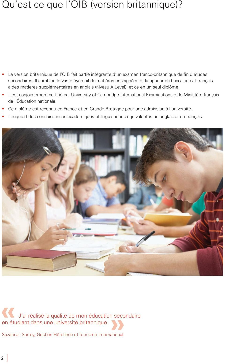 Il est conjointement certifié par University of Cambridge International Examinations et le Ministère français de l Éducation nationale.