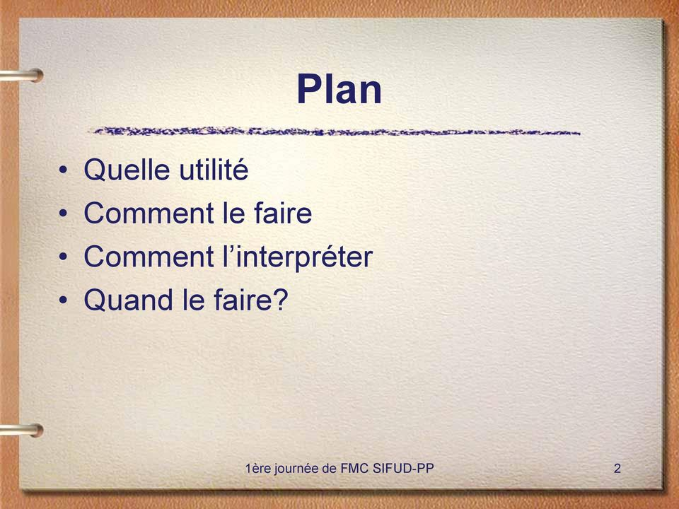 interpréter Quand le faire?