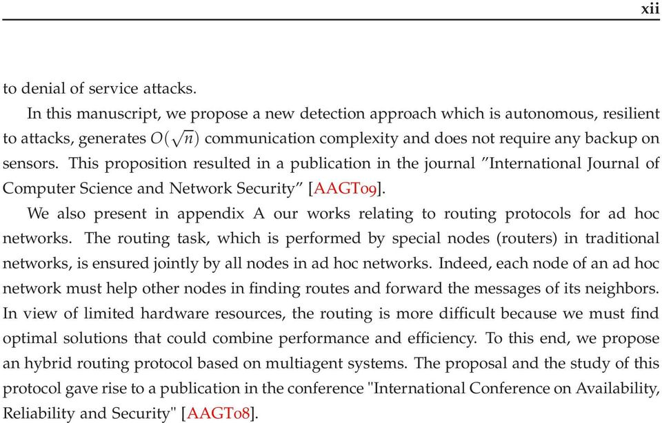 This proposition resulted in a publication in the journal International Journal of Computer Science and Network Security [AAGT09].