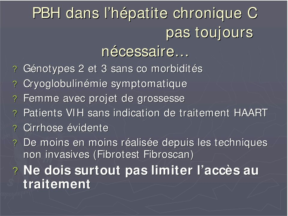 Patients VIH sans indication de traitement HAART? Cirrhose évidente?