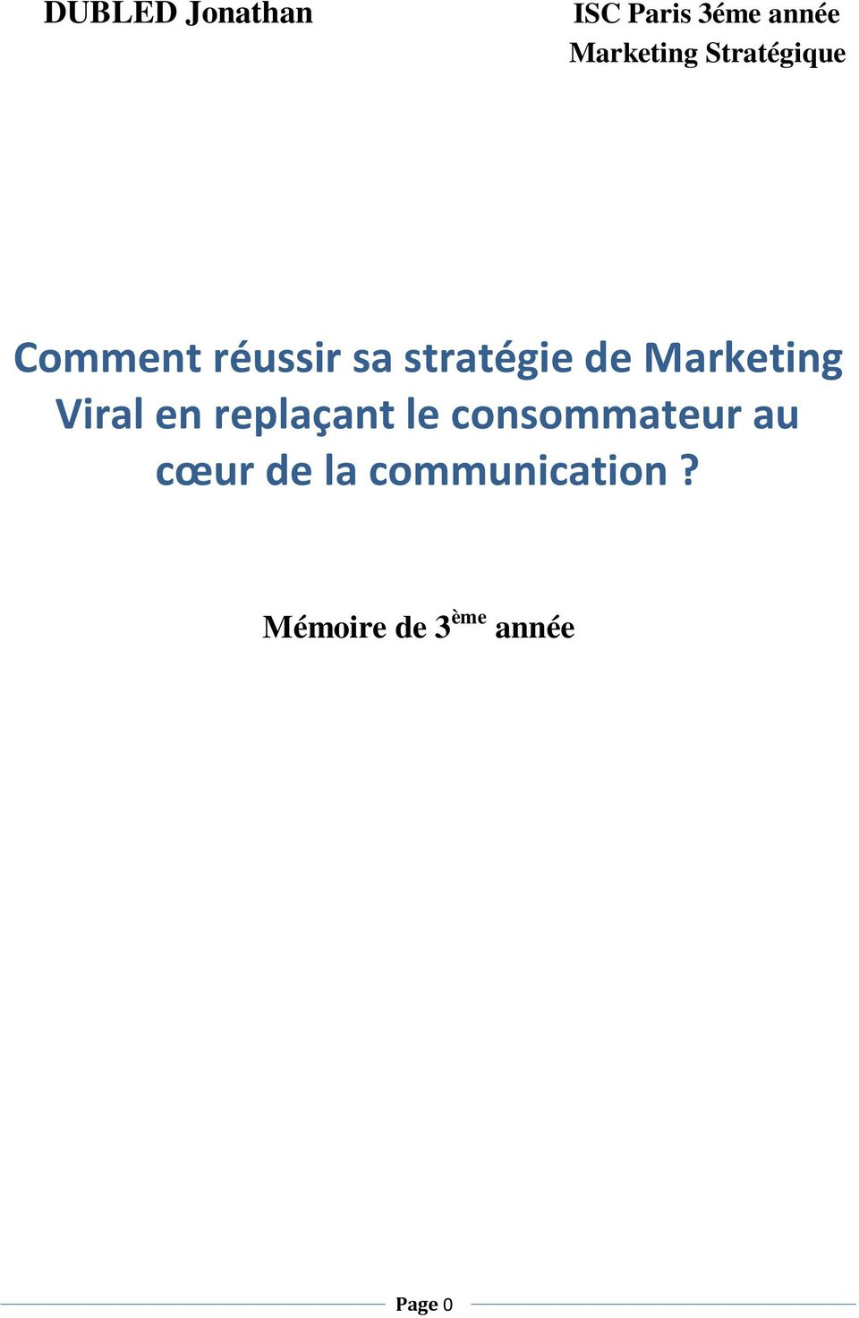 Marketing Viral en replaçant le consommateur au