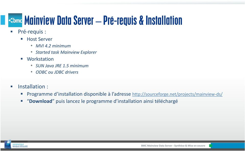 5 minimum ODBC oujdbc drivers Installation : Programme d installation disponible à l