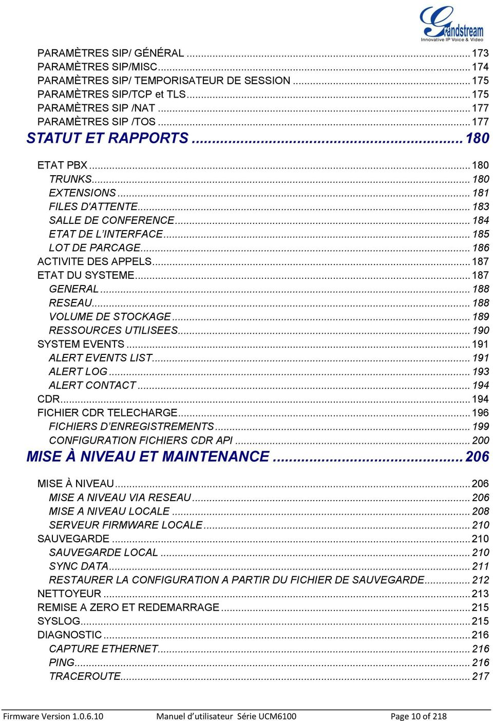 .. 187 ETAT DU SYSTEME... 187 GENERAL... 188 RESEAU... 188 VOLUME DE STOCKAGE... 189 RESSOURCES UTILISEES... 190 SYSTEM EVENTS... 191 ALERT EVENTS LIST... 191 ALERT LOG... 193 ALERT CONTACT... 194 CDR.