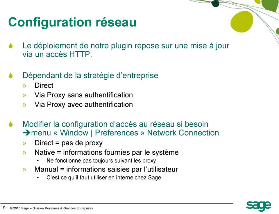 accès au réseau si besoin menu «Window Preferences» Network Connection» Direct = pas de proxy» Native = informations fournies par le système Ne