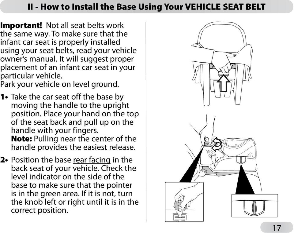 Park your vehicle on level ground. 1 Take the car seat off the base by moving the handle to the upright position.