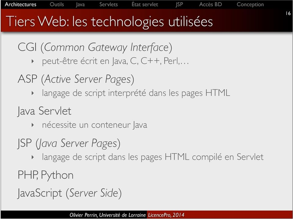 dans les pages HTML Java Servlet nécessite un conteneur Java JSP (Java Server Pages)