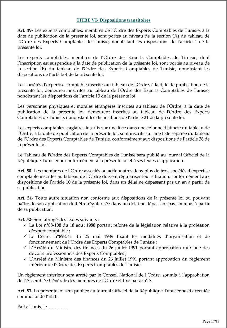 Experts Comptables de Tunisie, nonobstant les dispositions de l article 4 de la présente loi.
