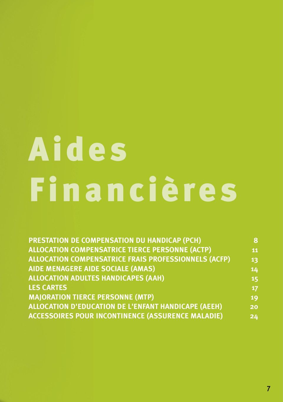 (AMAS) 14 ALLOCATION ADULTES HANDICAPES (AAH) 15 LES CARTES 17 MAJORATION TIERCE PERSONNE (MTP) 19