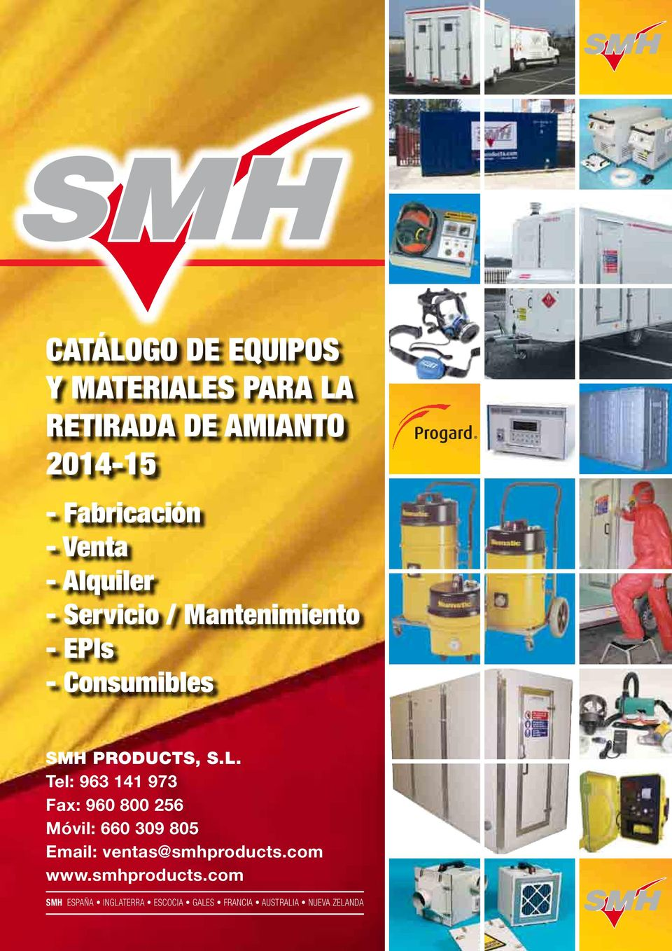 Tel: 963 4 973 Fax: 960 800 256 Móvil: 660 309 805 Email: ventas@smhproducts.