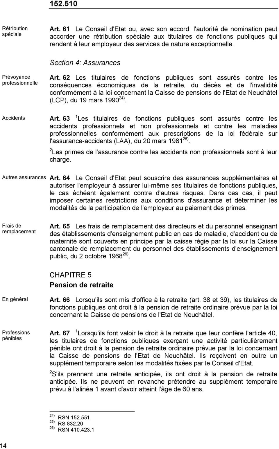 exceptionnelle. Section 4: Assurances Prévoyance professionnelle Accidents Art.