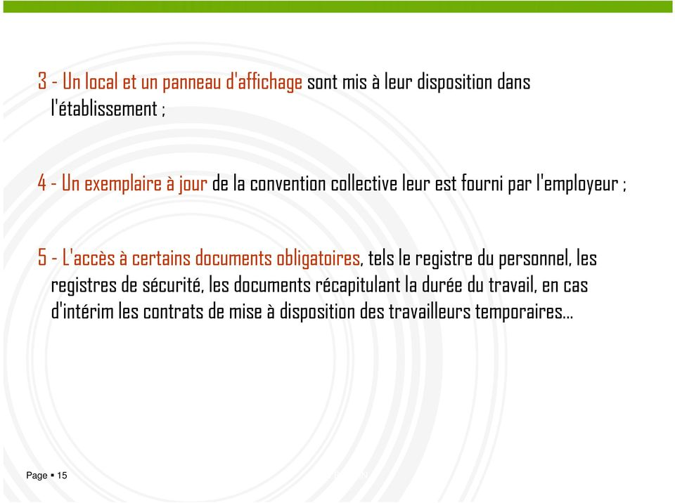documents obligatoires, tels le registre du personnel, les registres de sécurité, les documents