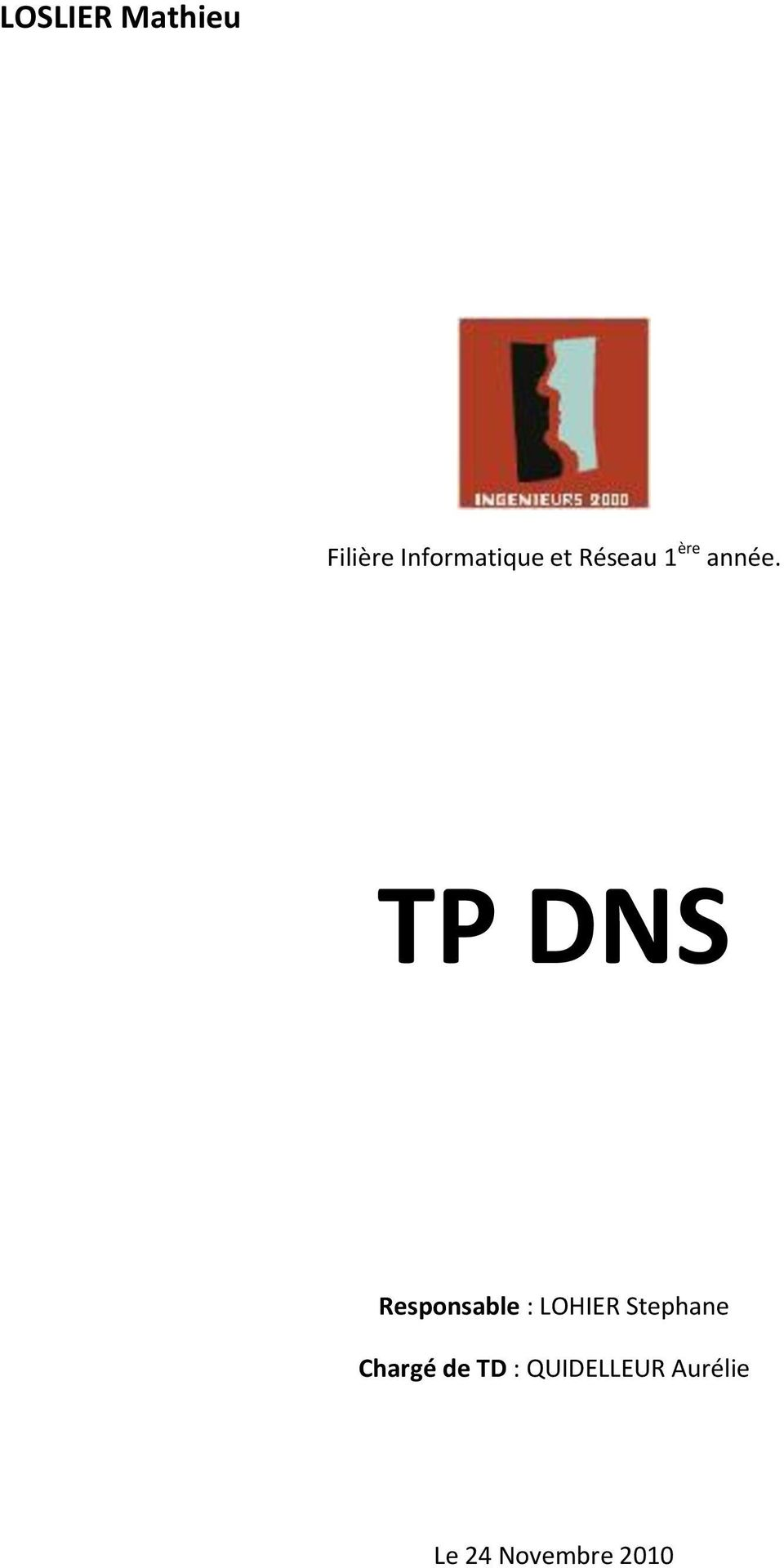 TP DNS Responsable : LOHIER Stephane