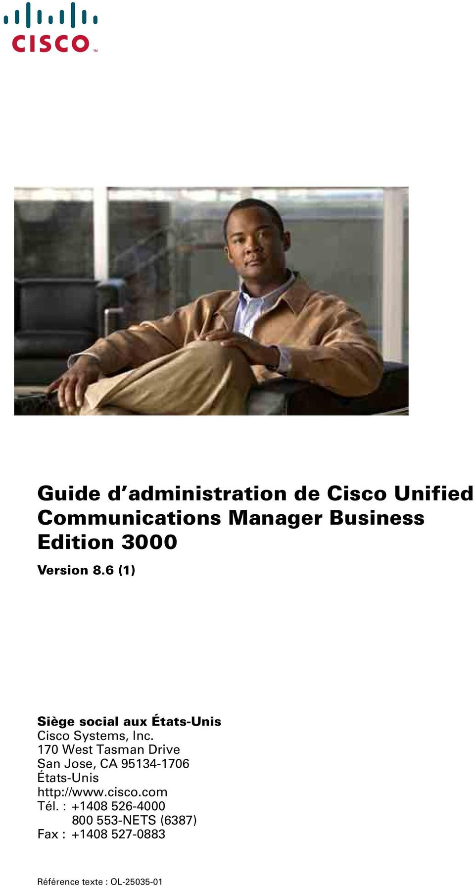 170 West Tasman Drive San Jose, CA 95134-1706 États-Unis http://www.cisco.