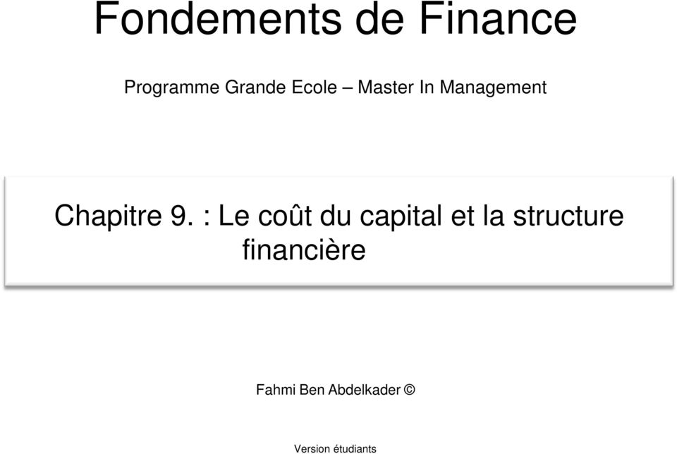 : Le coût du capital et la structure