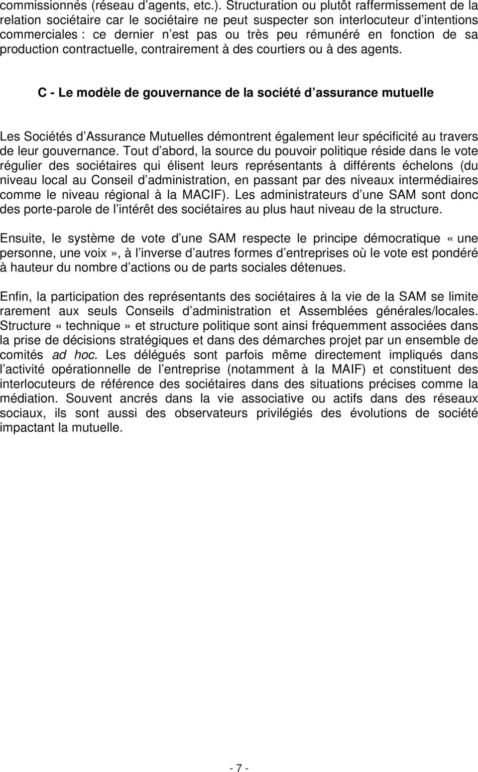 fonction de sa production contractuelle, contrairement à des courtiers ou à des agents.
