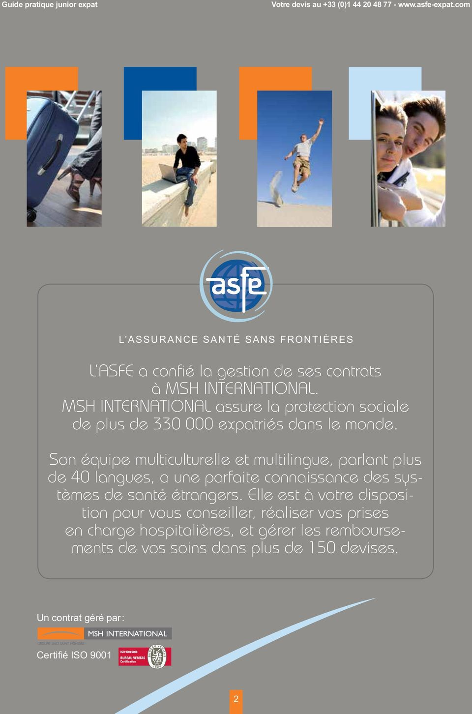 MSH INTERNATIONAL assure la protection sociale de plus de 330 000 expatriés dans le monde.