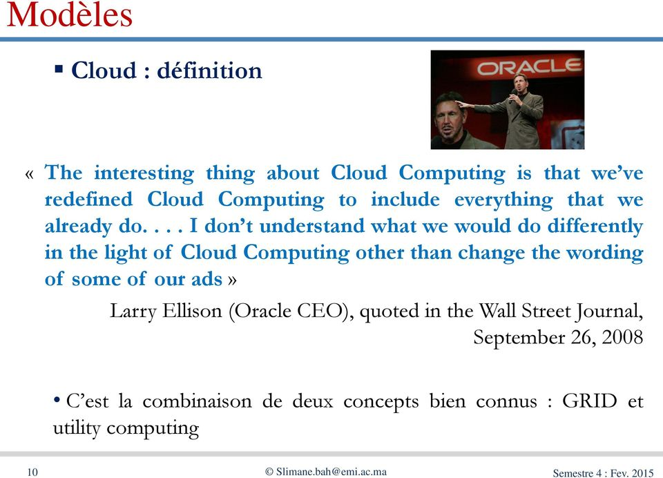 ... I don t understand what we would do differently in the light of Cloud Computing other than change the wording