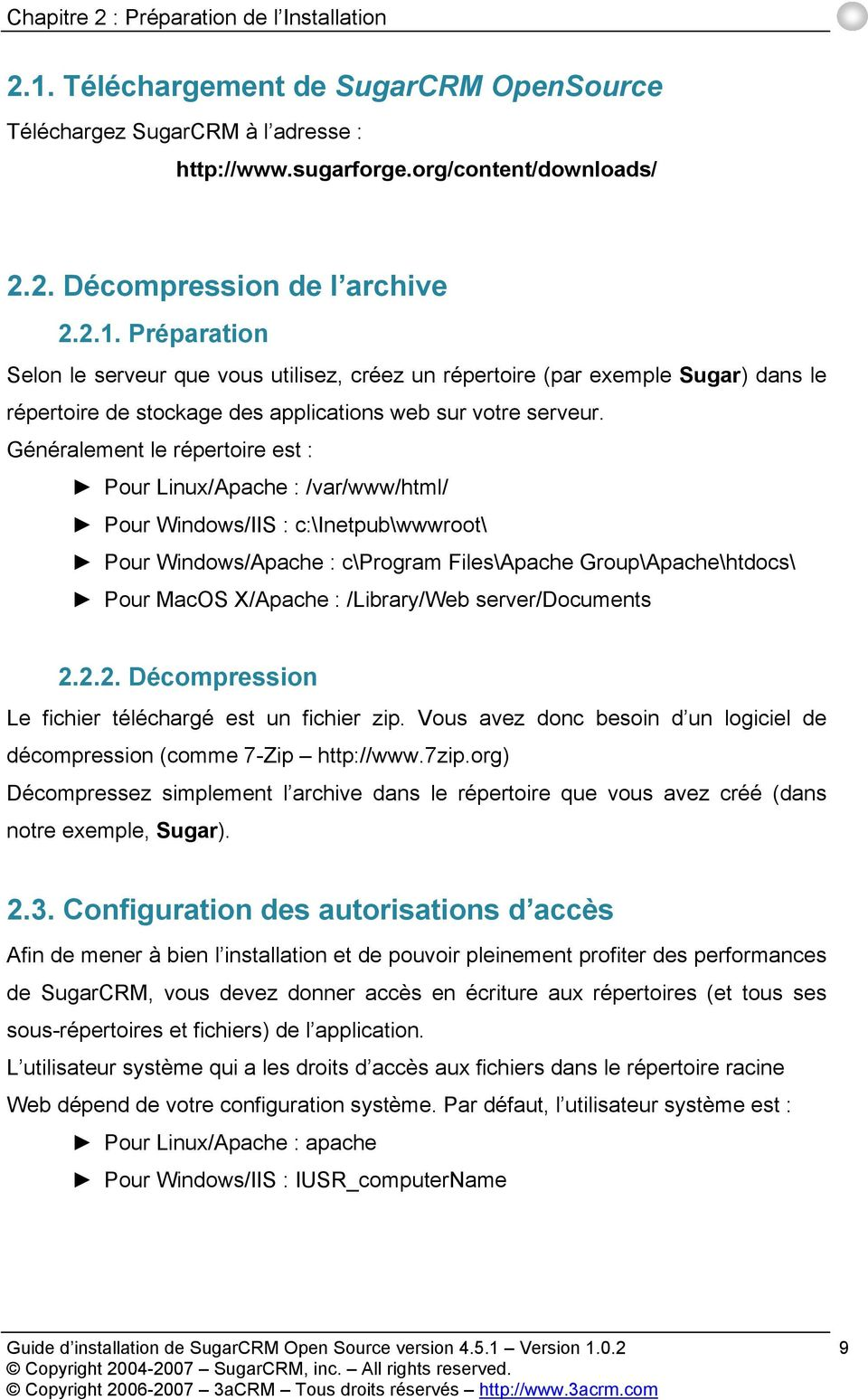 Généralement le répertoire est : Pour Linux/Apache : /var/www/html/ Pour Windows/IIS : c:\inetpub\wwwroot\ Pour Windows/Apache : c\program Files\Apache Group\Apache\htdocs\ Pour MacOS X/Apache :
