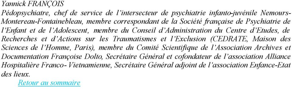 Traumatismes et l Exclusion (CEDRATE, Maison des Sciences de l Homme, Paris), membre du Comité Scientifique de l Association Archives et Documentation Françoise