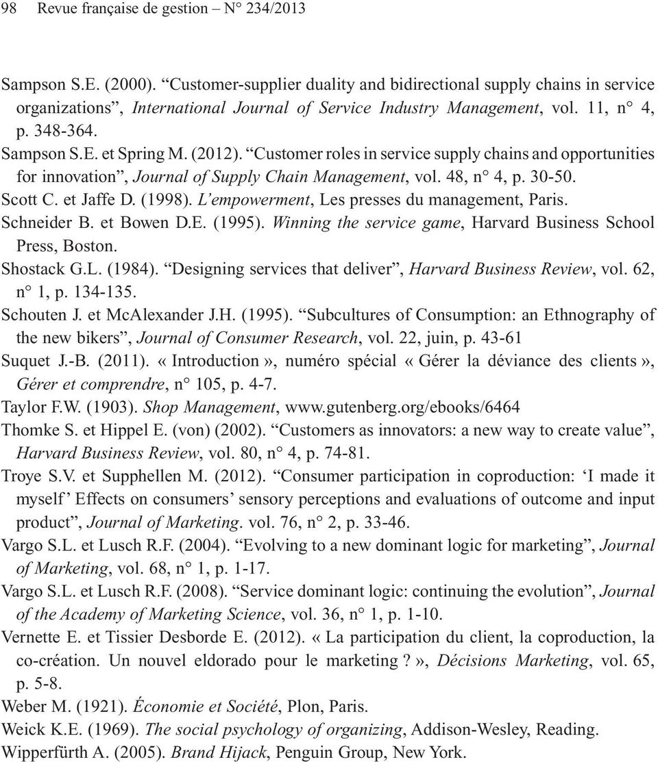 Customer roles in service supply chains and opportunities for innovation, Journal of Supply Chain Management, vol. 48, n 4, p. 30-50. Scott C. et Jaffe D. (1998).