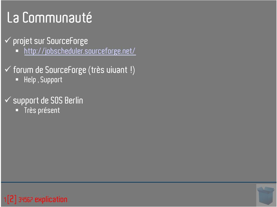 net/ forum de SourceForge (très vivant!
