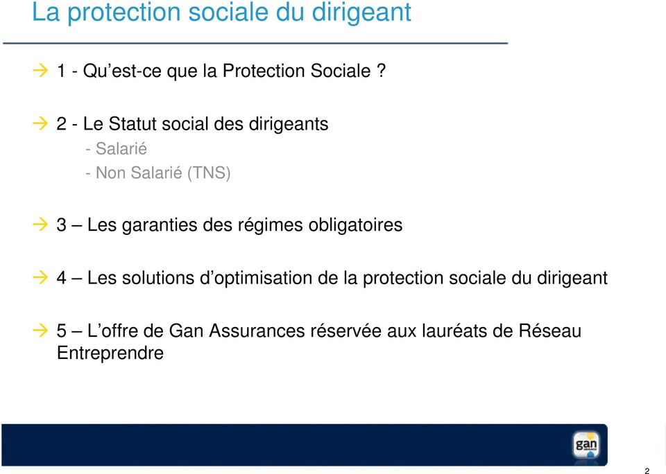 des régimes obligatoires 4 Les solutions d optimisation de la protection sociale