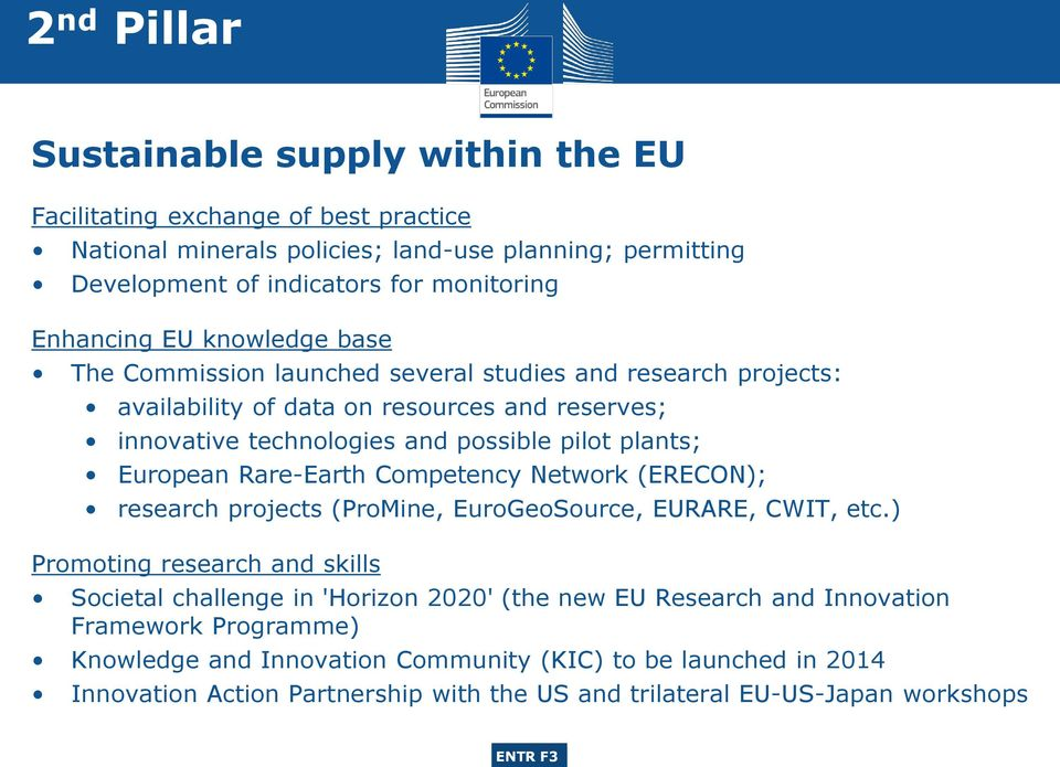 plants; European Rare-Earth Competency Network (ERECON); research projects (ProMine, EuroGeoSource, EURARE, CWIT, etc.