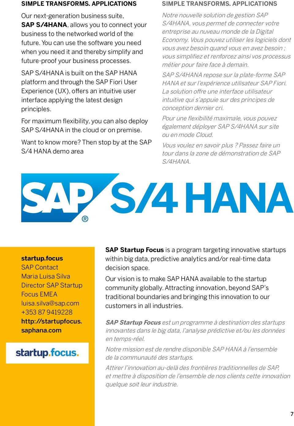 SAP S/4HANA is built on the SAP HANA platform and through the SAP Fiori User Experience (UX), offers an intuitive user interface applying the latest design principles.