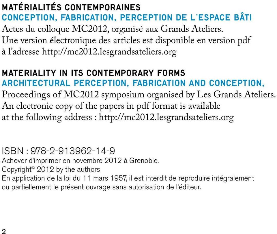 org Materiality in its Contemporary forms Architectural Perception, Fabrication and Conception, Proceedings of MC2012 symposium organised by Les Grands Ateliers.