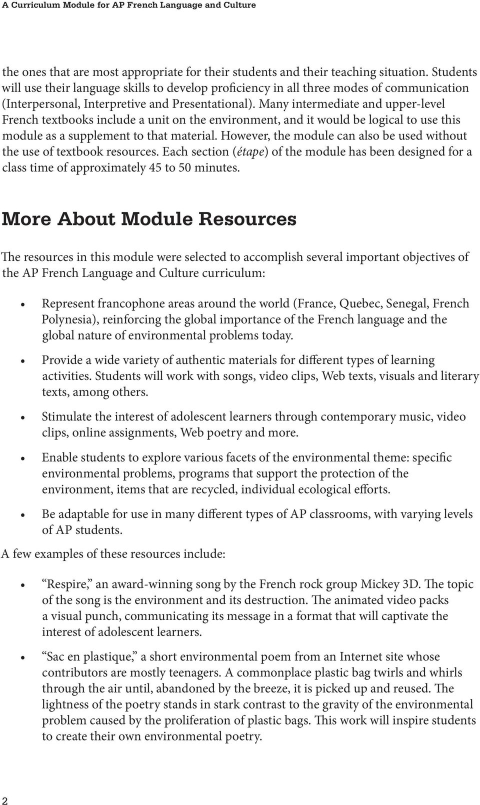 Many intermediate and upper-level French textbooks include a unit on the environment, and it would be logical to use this module as a supplement to that material.