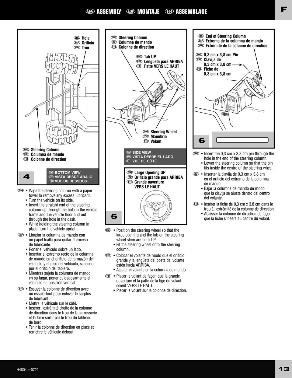 direction 4 e BOTTOM VIEW S VISTA DESDE ABAJO f VUE DU DESSOUS e Wipe the steering column with a paper towel to remove any excess lubricant. Turn the vehicle on its side.