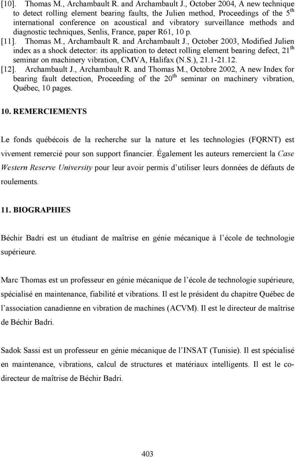 diagnostic techniques, Senlis, France, paper R61, 10 p. [11]. Thomas M., Archambault R. and Archambault J.