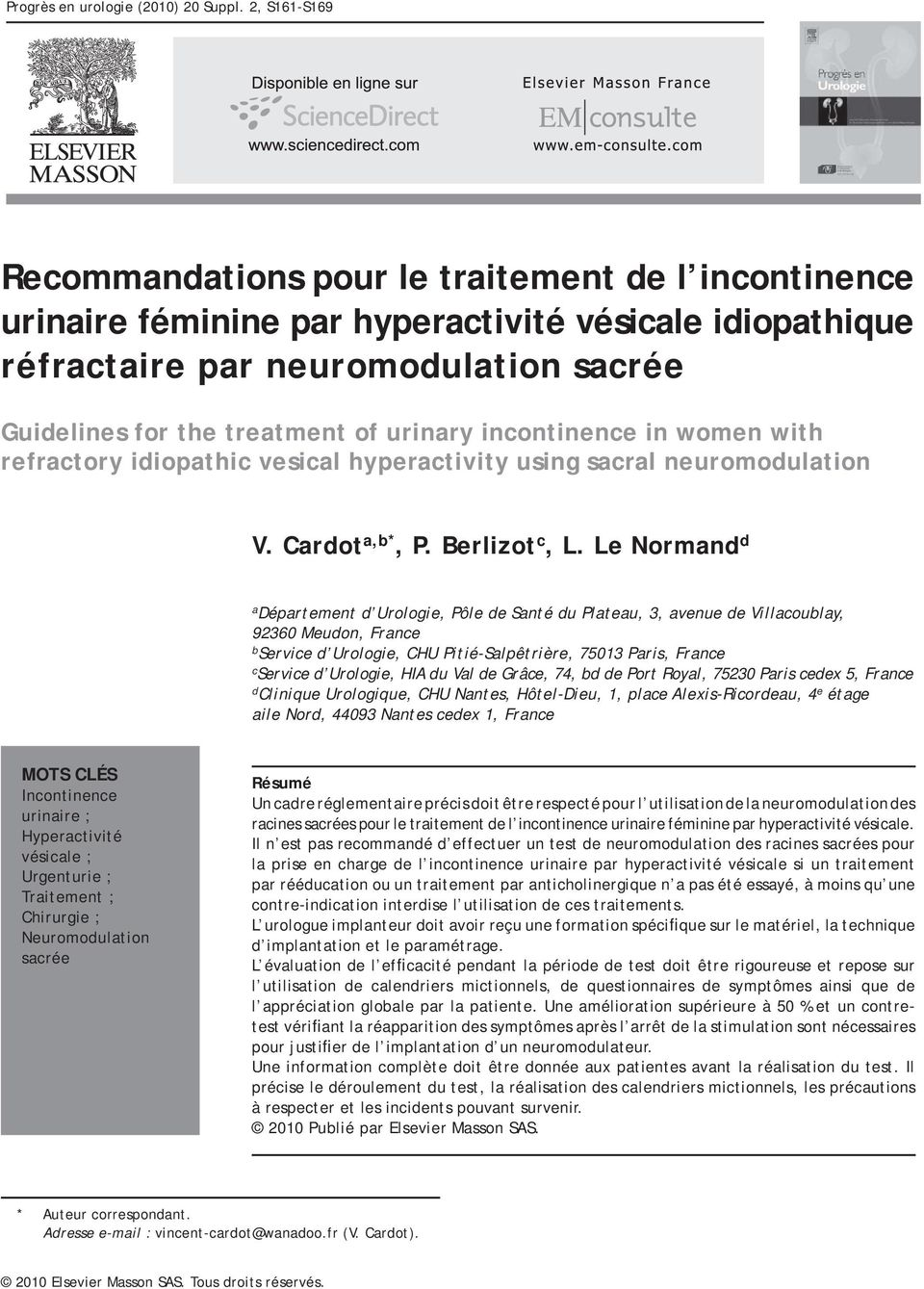 urinary incontinence in women with refractory idiopathic vesical hyperactivity using sacral neuromodulation V. Cardot a,b*, P. Berlizot c, L.