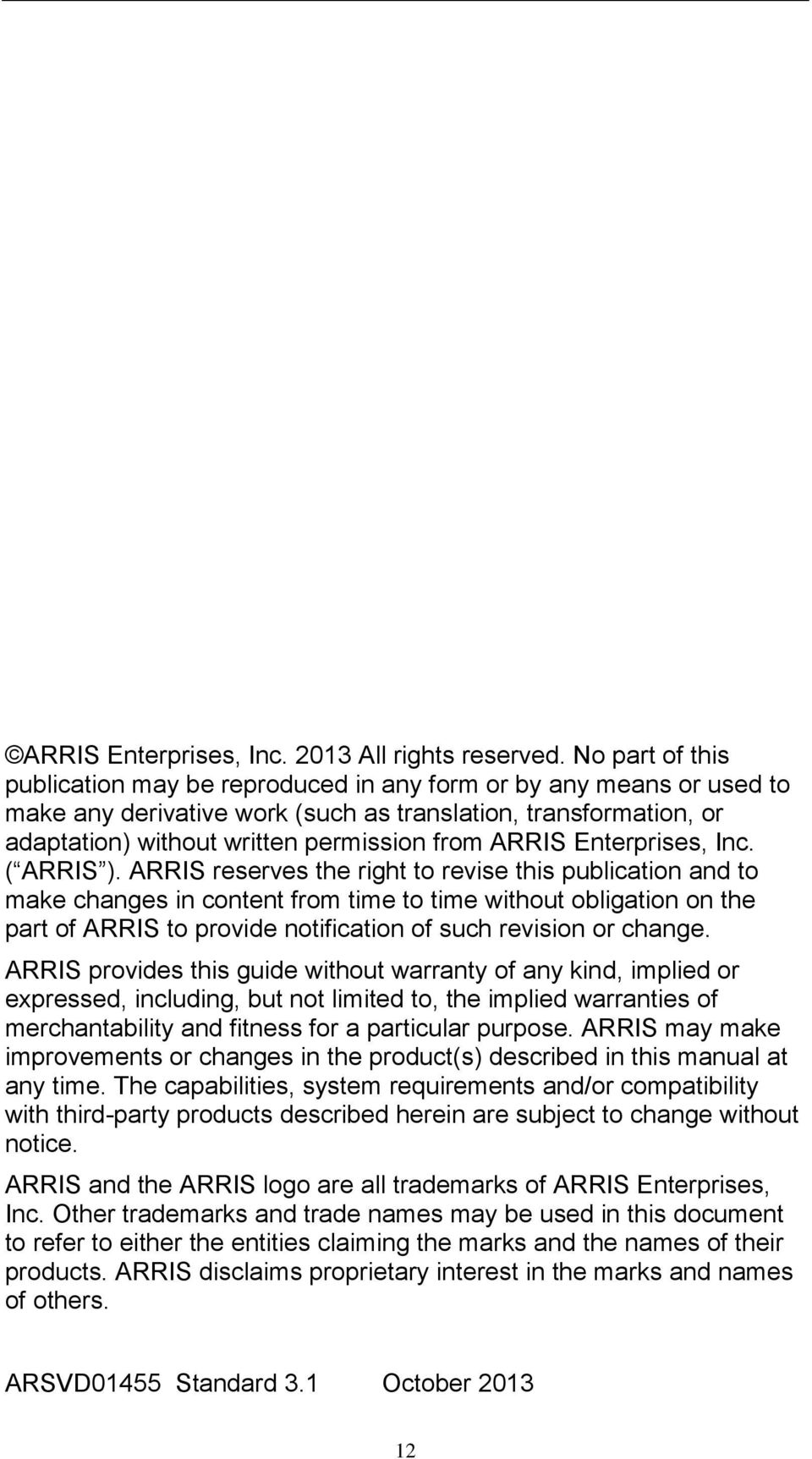 ARRIS Enterprises, Inc. ( ARRIS ).
