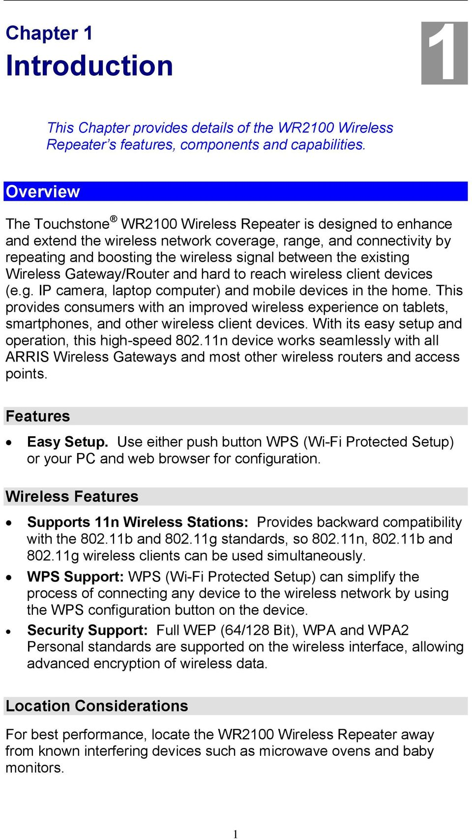 existing Wireless Gateway/Router and hard to reach wireless client devices (e.g. IP camera, laptop computer) and mobile devices in the home.