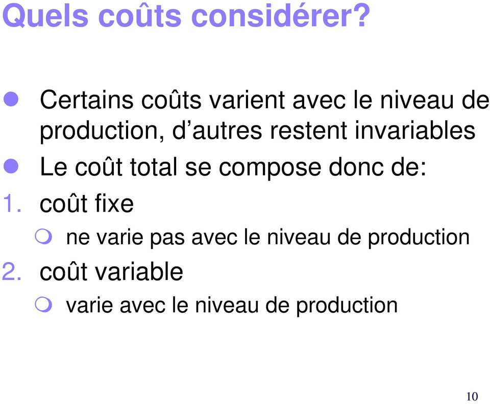 restent invariables Le coût total se compose donc de: 1.