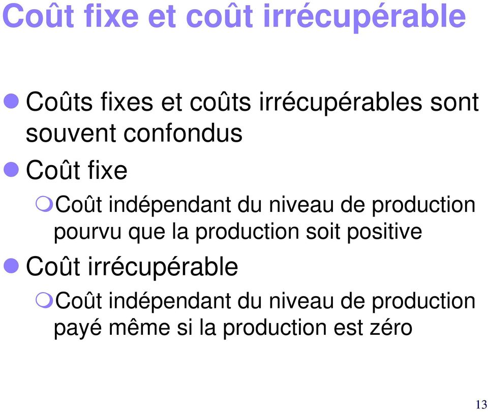production pourvu que la production soit positive Coût irrécupérable