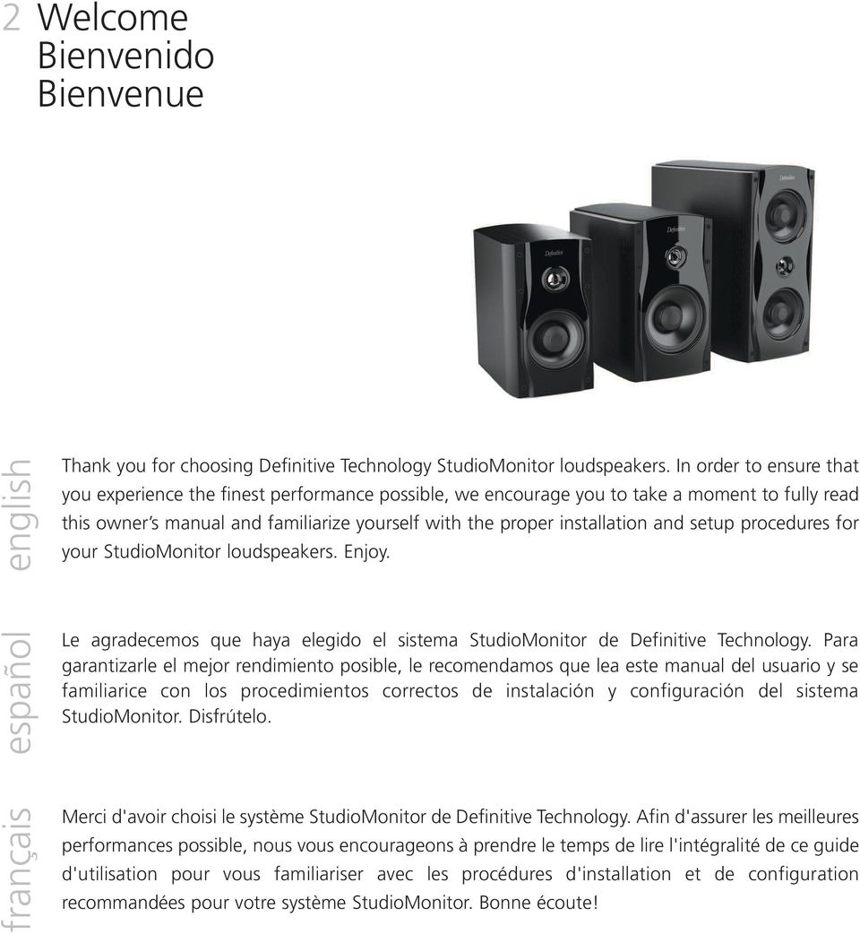 setup procedures for your StudioMonitor loudspeakers. Enjoy. español Le agradecemos que haya elegido el sistema StudioMonitor de Definitive Technology.