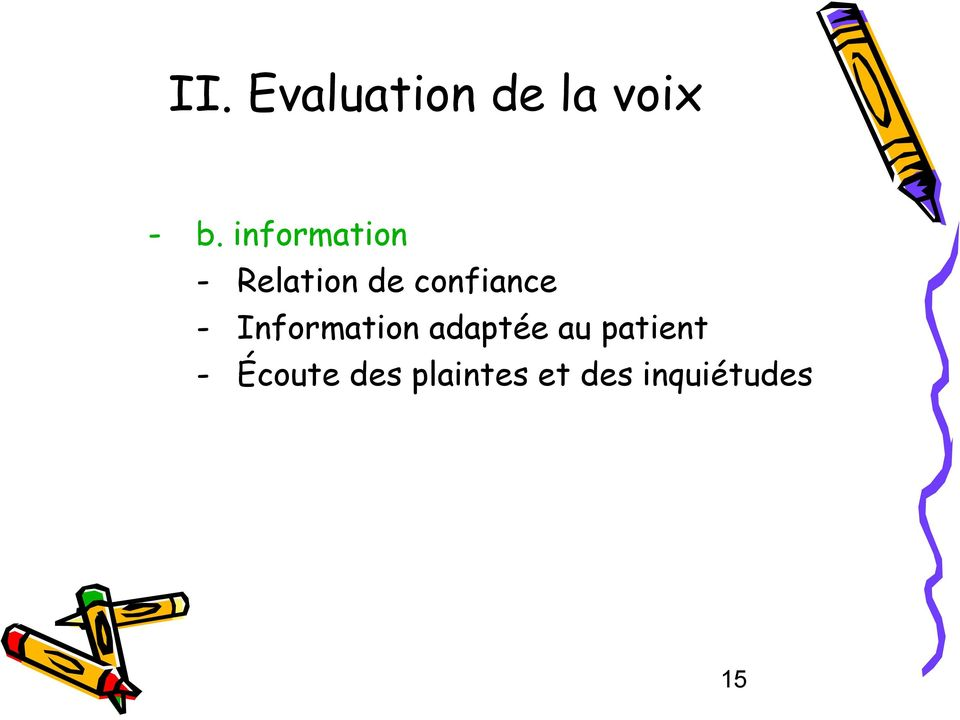 - Information adaptée au patient -