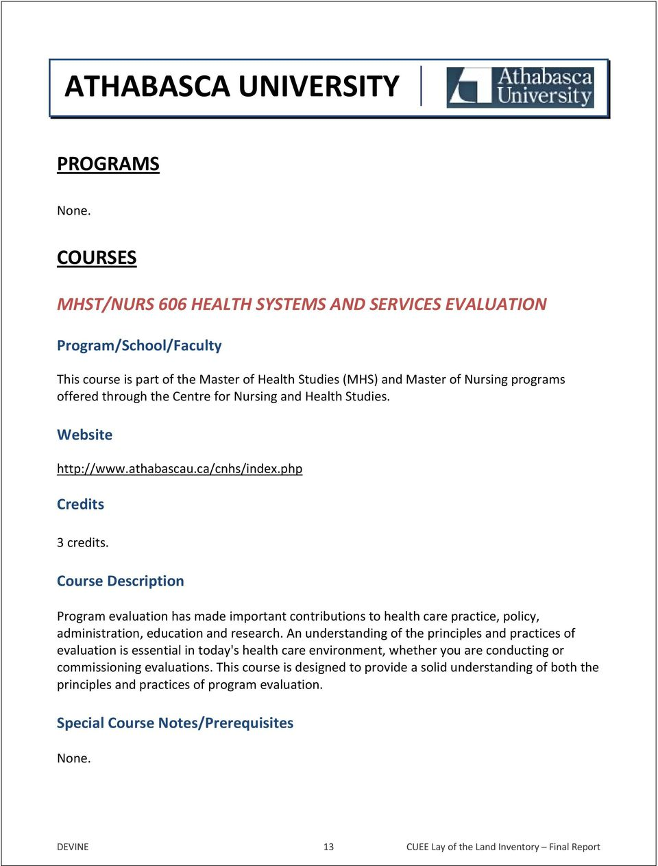 for Nursing and Health Studies. Website http://www.athabascau.ca/cnhs/index.php Credits 3 credits.